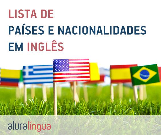 Lista De Paises E Nacionalidades Em Ingles Cursos De Ingles
